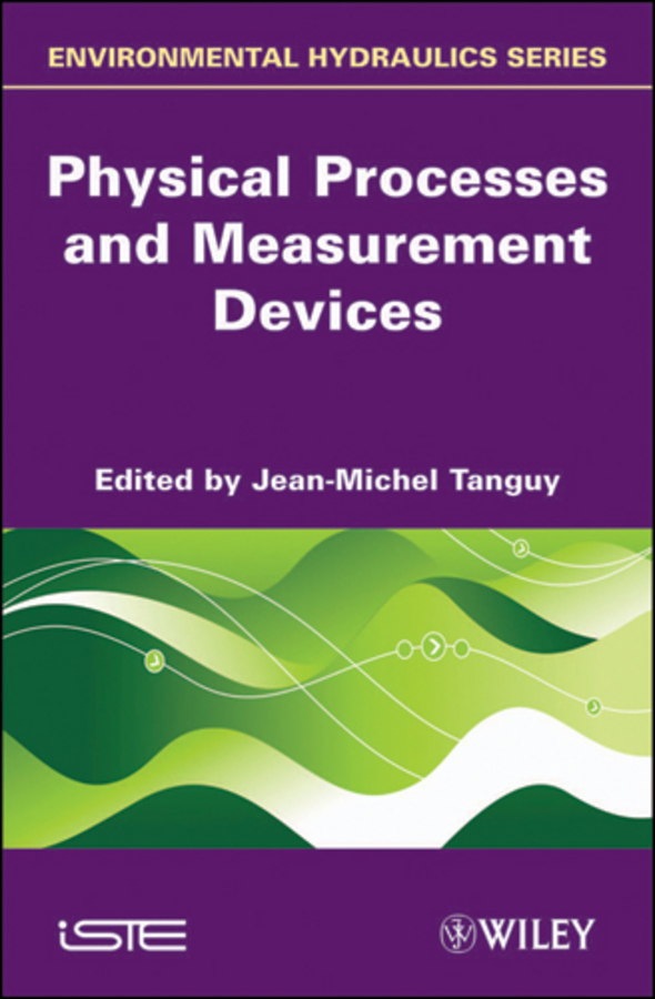 Jean-Michel Tanguy Physical Processes and Measurement Devices. Environmental Hydraulics practical approach to exergy and thermoeconomic analyses of industrial processes