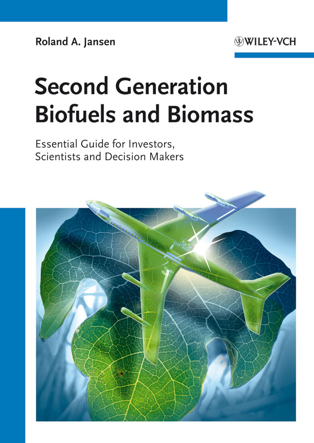 Roland Jansen A. Second Generation Biofuels and Biomass. Essential Guide for Investors, Scientists and Decision Makers demystifying learning traps in a new product innovation process