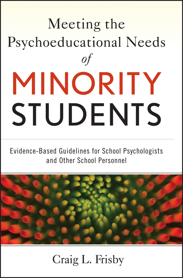 Craig Frisby L. Meeting the Psychoeducational Needs of Minority Students. Evidence-Based Guidelines for School Psychologists and Other School Personnel politics and minority issues in georgia
