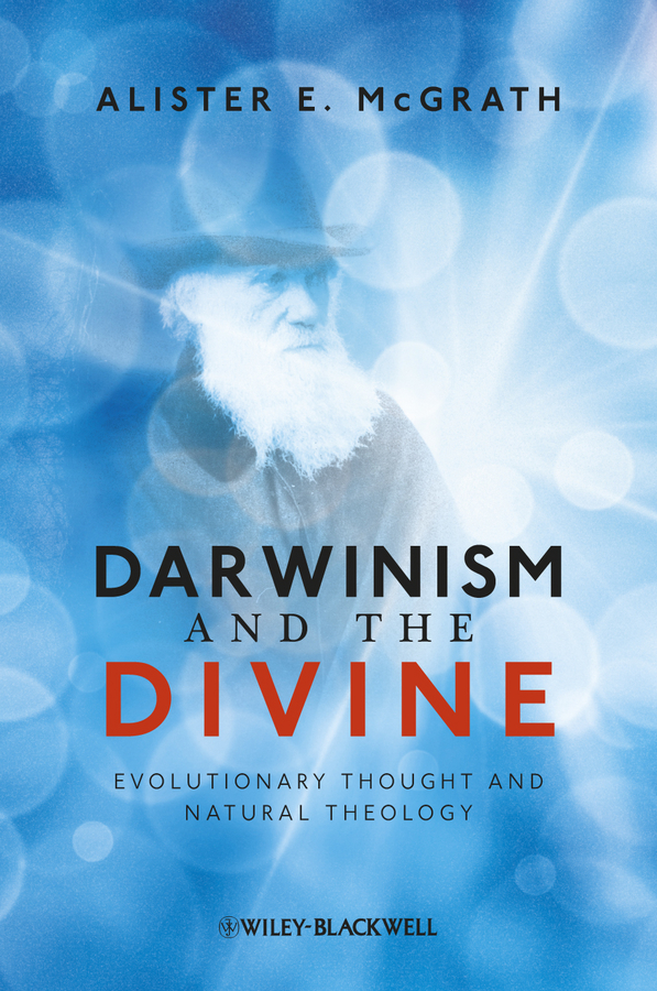 Alister E. McGrath Darwinism and the Divine. Evolutionary Thought and Natural Theology natural home the