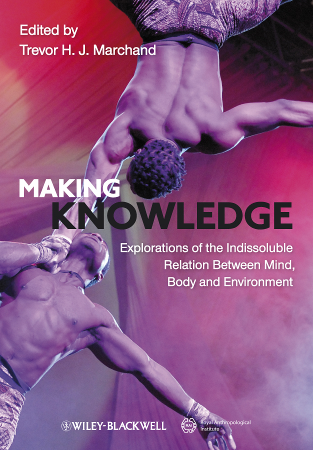 Trevor H. J. Marchand Making Knowledge. Explorations of the Indissoluble Relation between Mind, Body and Environment ISBN: 9781444391466 conducting a knowledge audit