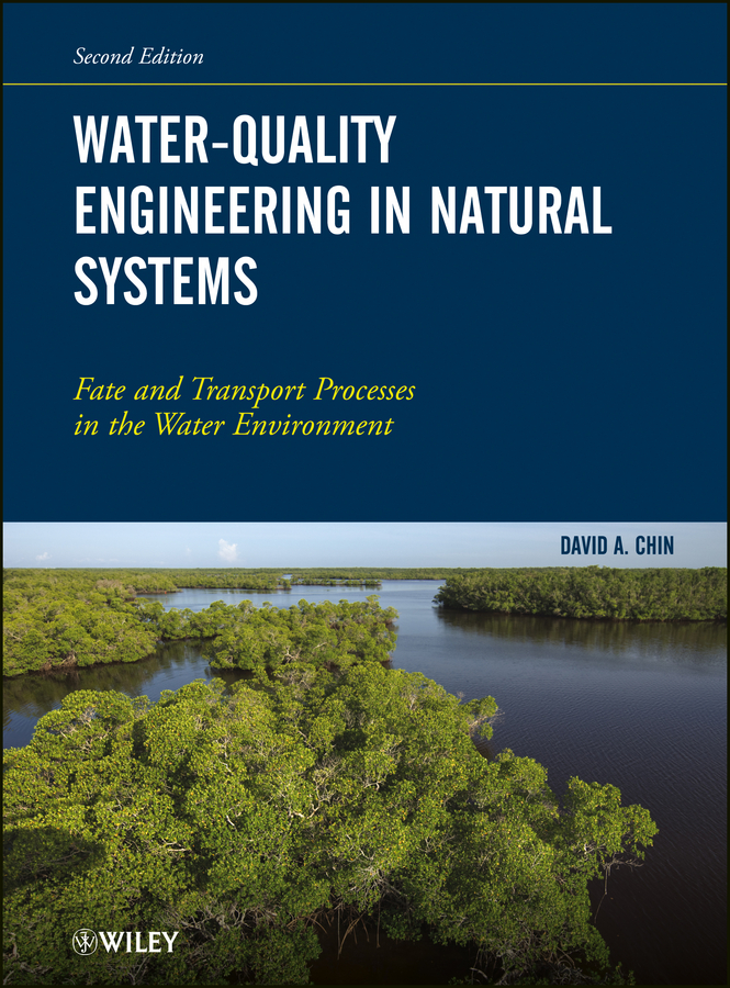 David Chin A. Water-Quality Engineering in Natural Systems. Fate and Transport Processes in the Water Environment frp composites in civil engineering