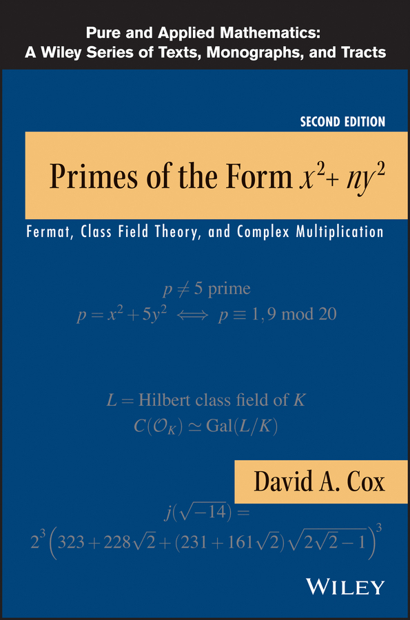 David Cox A. Primes of the Form x2+ny2. Fermat, Class Field Theory, and Complex Multiplication vinod kumar singh c p srivastava and santosh kumar genetics of slow rusting resistance in field pea