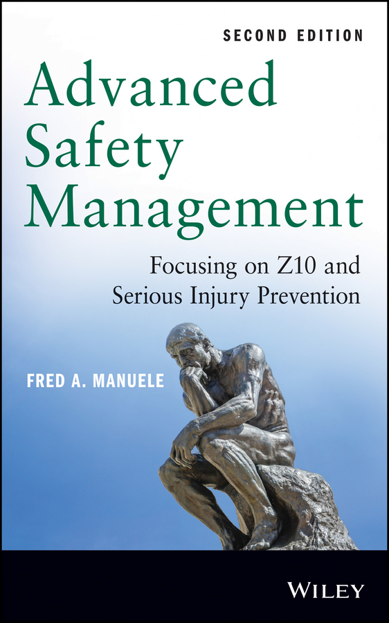 Fred Manuele A. Advanced Safety Management. Focusing on Z10 and Serious Injury Prevention biotechnology and safety assessment