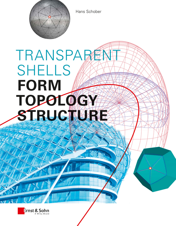 Hans Schober Transparent Shells. Form, Topology, Structure