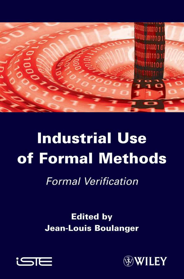 Jean-Louis Boulanger Industrial Use of Formal Methods. Formal Verification