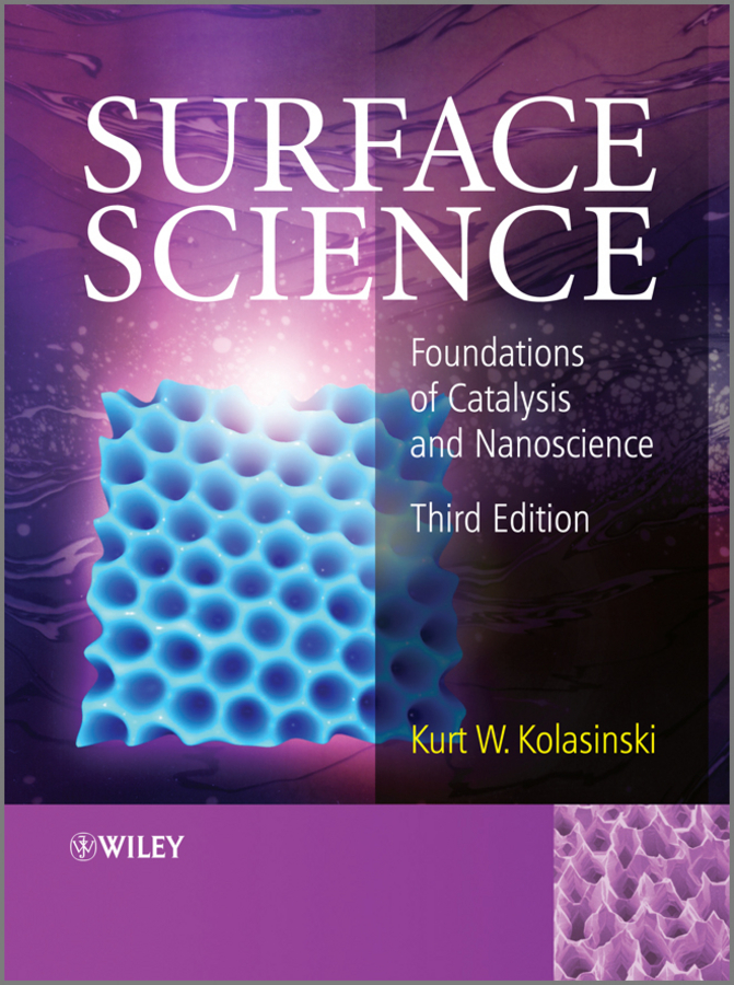 Kurt Kolasinski W. Surface Science. Foundations of Catalysis and Nanoscience ISBN: 9781119941781 generation of surface structuring using electrochemical micromachining