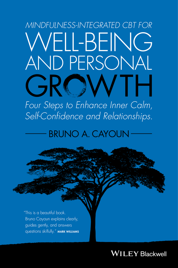 Bruno Cayoun A. Mindfulness-integrated CBT for Well-being and Personal Growth. Four Steps to Enhance Inner Calm, Self-Confidence and Relationships a van soest explaining subjective well being the role of victimization trust health and social norms