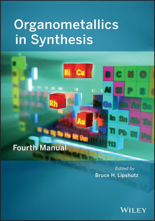 Bruce Lipshutz H. Organometallics in Synthesis. Fourth Manual ISBN: 9781118651407 paul pregosin s nmr in organometallic chemistry