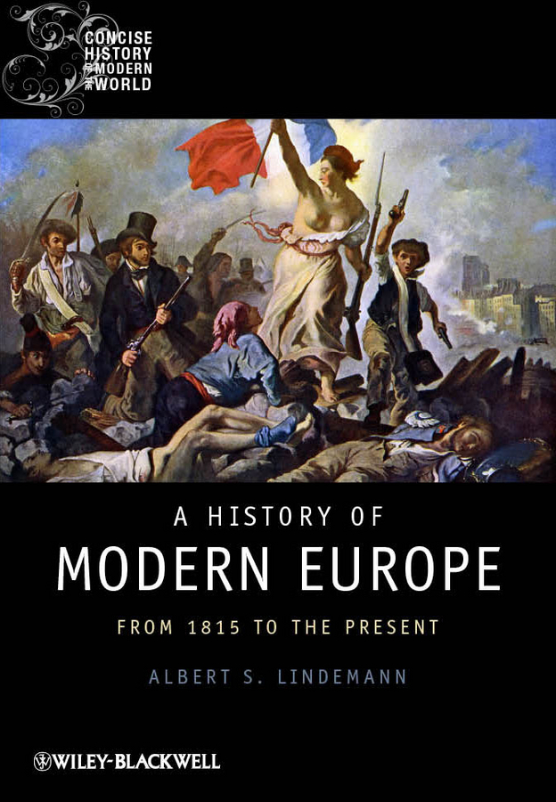 Albert Lindemann S. A History of Modern Europe. From 1815 to the Present ISBN: 9781118321584 richard j reid a history of modern africa 1800 to the present