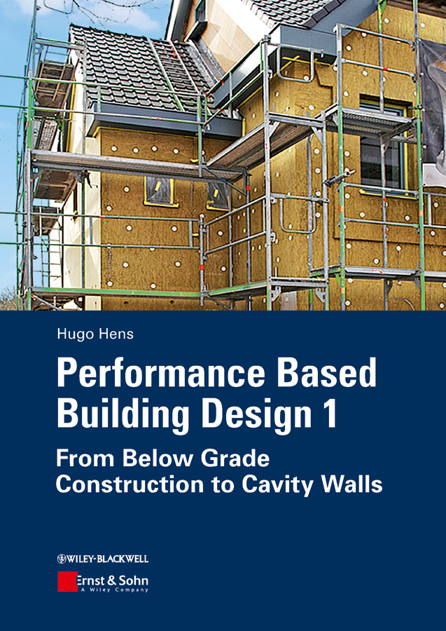 Hugo S. L. Hens Performance Based Building Design 1. From Below Grade Construction to Cavity Walls