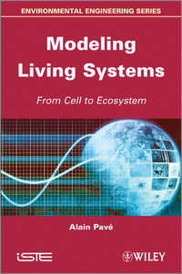 Alain  Pave - Modeling of Living Systems. From Cell to Ecosystem