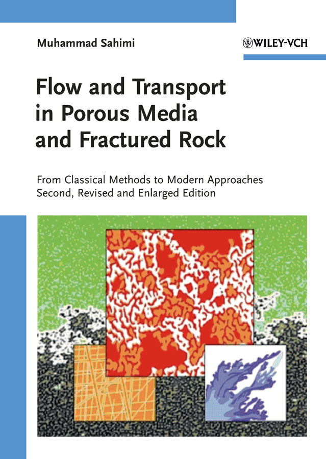 Muhammad Sahimi Flow and Transport in Porous Media and Fractured Rock. From Classical Methods to Modern Approaches sweet years sy 6291m 06