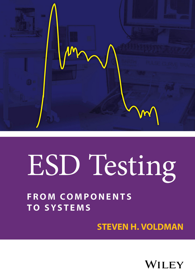 Steven Voldman H. ESD Testing. From Components to Systems ISBN: 9781118707142 kaindl prognostic values of exercise testing