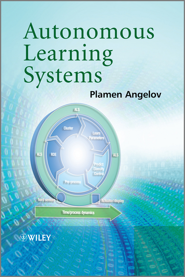 Plamen  Angelov Autonomous Learning Systems. From Data Streams to Knowledge in Real-time the quality of accreditation standards for distance learning