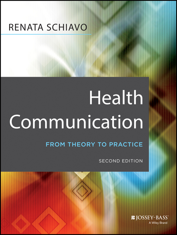 Renata Schiavo Health Communication. From Theory to Practice цена