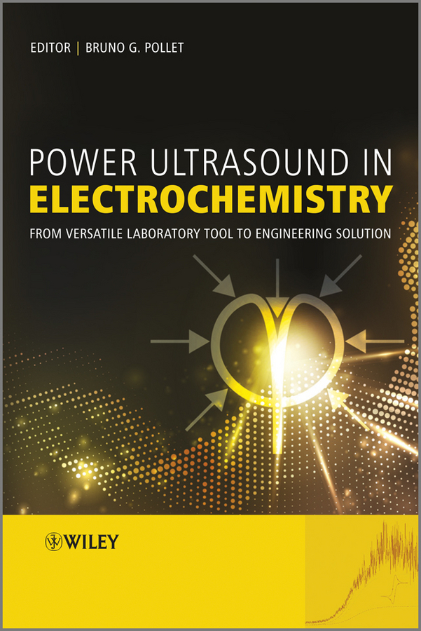Bruno  Pollet Power Ultrasound in Electrochemistry. From Versatile Laboratory Tool to Engineering Solution wavelets as a tool to approach power quality