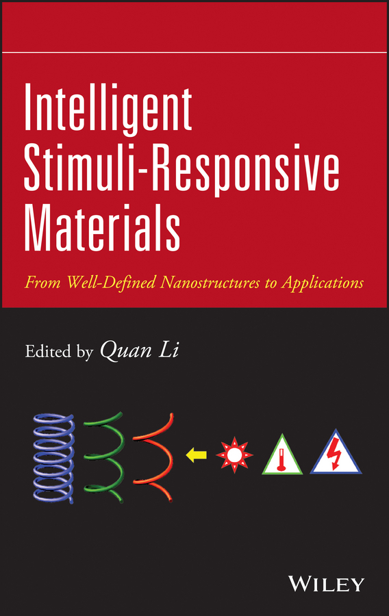Quan Li Intelligent Stimuli-Responsive Materials. From Well-Defined Nanostructures to Applications quan li intelligent stimuli responsive materials from well defined nanostructures to applications