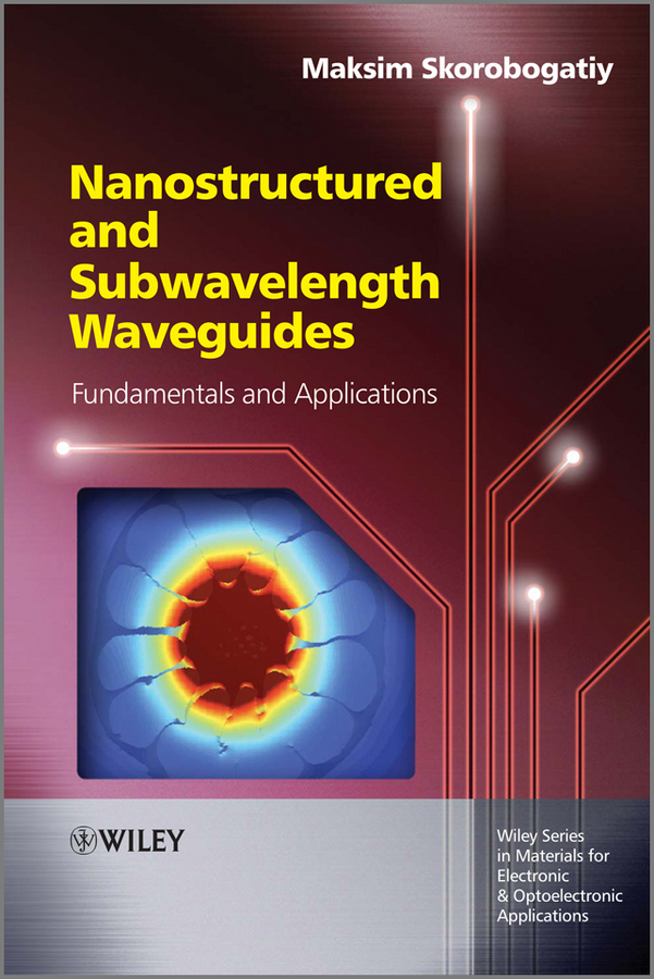 Maksim  Skorobogatiy Nanostructured and Subwavelength Waveguides. Fundamentals and Applications purnima sareen sundeep kumar and rakesh singh molecular and pathological characterization of slow rusting in wheat