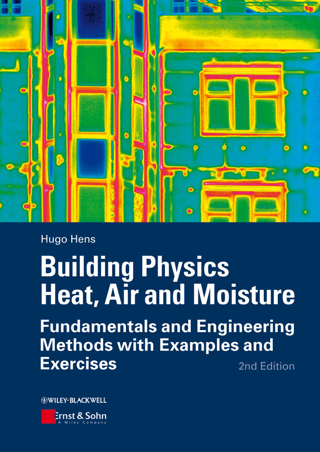 Hugo S. L. Hens Building Physics - Heat, Air and Moisture. Fundamentals and Engineering Methods with Examples and Exercises human performance engineering легинсы