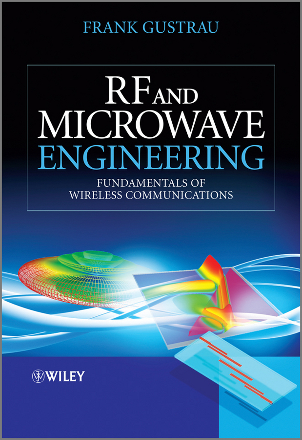 Frank Gustrau RF and Microwave Engineering. Fundamentals of Wireless Communications