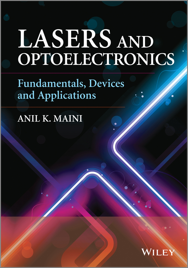 Anil Maini K. Lasers and Optoelectronics. Fundamentals, Devices and Applications набор simple motor and encoder kit dagu electronics