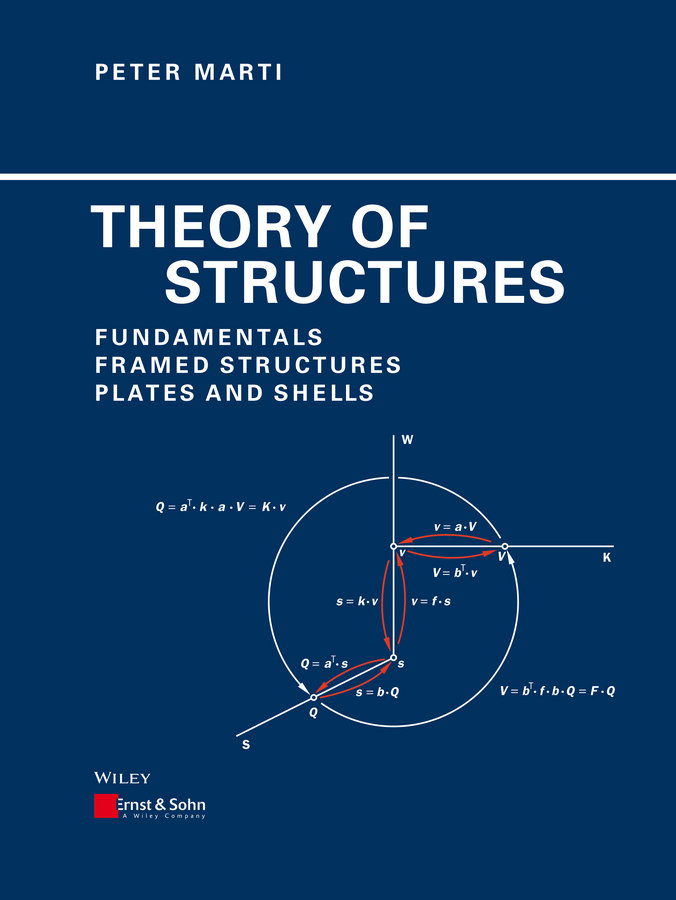 Peter  Marti Theory of Structures. Fundamentals, Framed Structures, Plates and Shells norman god that limps – science and technology i n the eighties