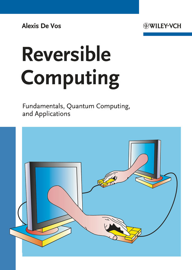Alexis Vos De Reversible Computing. Fundamentals, Quantum Computing, and Applications process migration in grid computing
