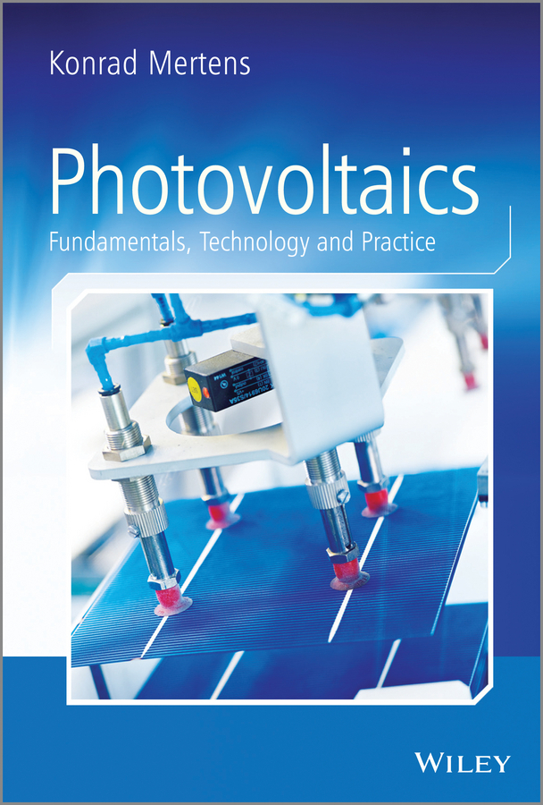 Konrad Mertens Photovoltaics. Fundamentals, Technology and Practice