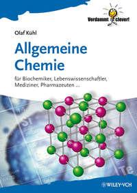 Olaf  Kuhl - Allgemeine Chemie. F?r Biochemiker Lebenswissenschaftler, Mediziner, Pharmazeuten...