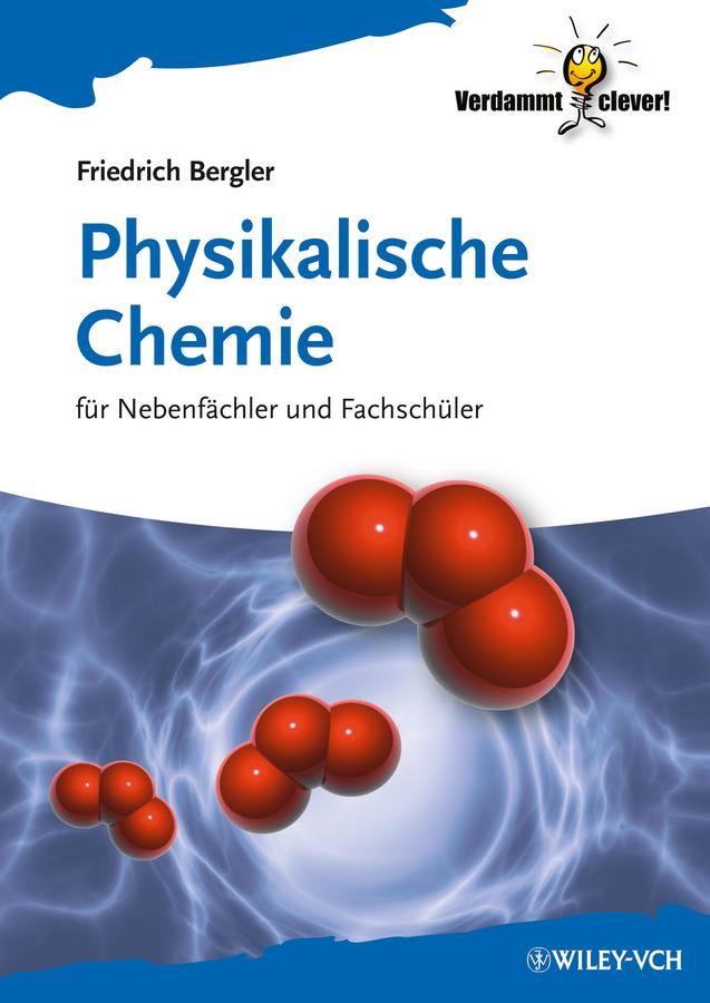 Friedrich Bergler Physikalische Chemie. Für Nebenfächler und Fachschüler ISBN: 9783527675593 a stein preussen in den jahren der leiden und der erhebung