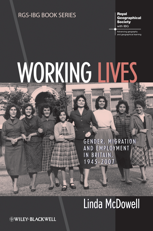 Linda McDowell Working Lives. Gender, Migration and Employment in Britain, 1945-2007 ISBN: 9781118349250 все цены