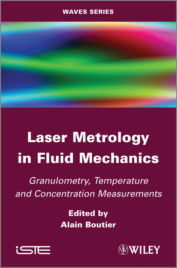 Alain  Boutier Laser Metrology in Fluid Mechanics. Granulometry, Temperature and Concentration Measurements the ladder operator method in quantum mechanics