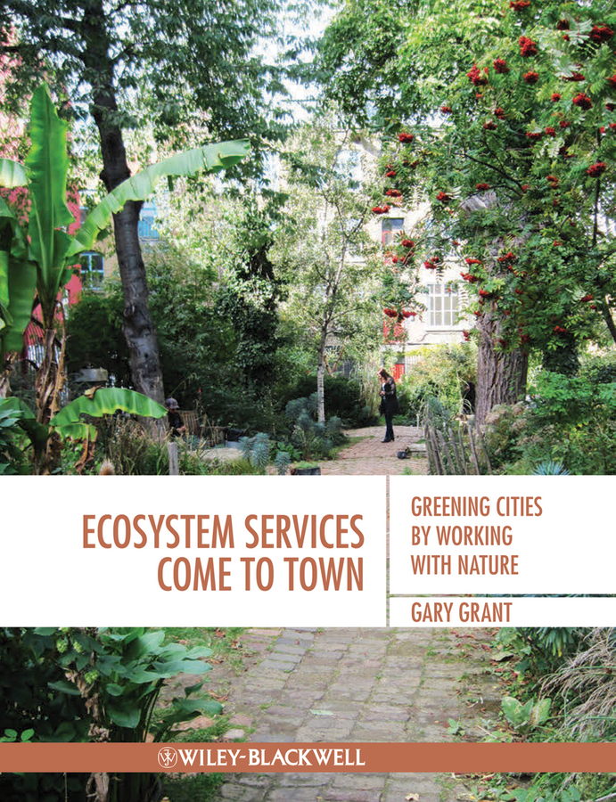 Gary Grant Ecosystem Services Come To Town. Greening Cities by Working with Nature nobrand rakbro60r