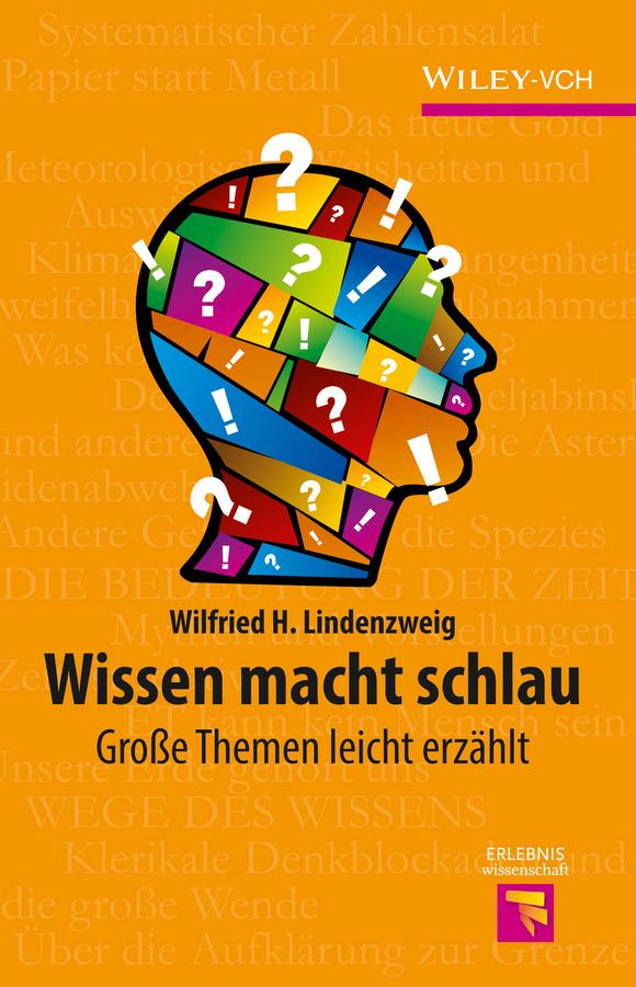 Wilfried Lindenzweig H. Wissen macht schlau. Grosse Themen leicht erzählt