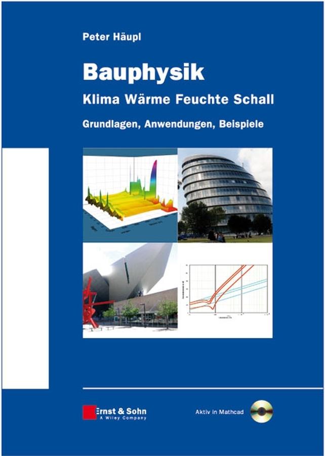 Peter Haupl Bauphysik - Klima Wärme Feuchte Schall. Grundlagen, Anwendungen, Beispiele ISBN: 9783433600061 цена