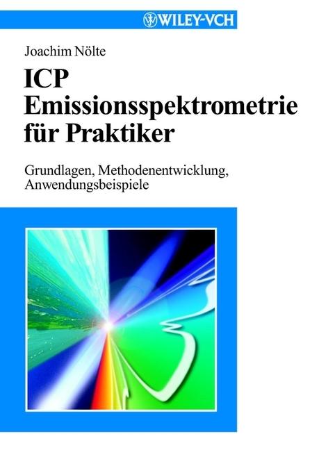 Joachim Nölte ICP Emissionsspektrometrie für Praktiker. Grundlagen, Methodenentwicklung, Anwendungsbeispiele ensel und krete ein marchen aus zamonien