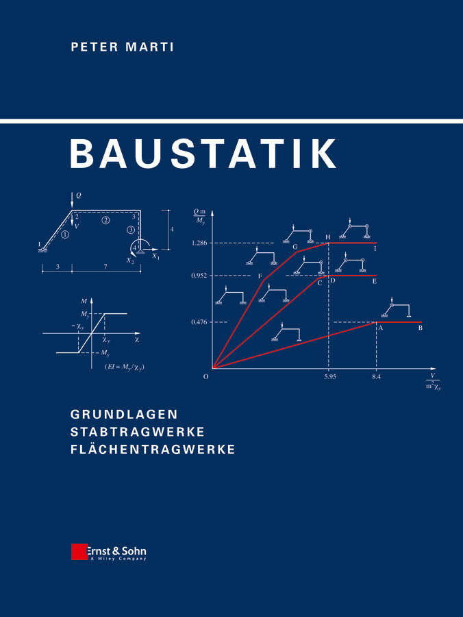 Peter Marti Baustatik. Grundlagen, Stabtragwerke, Flächentragwerk