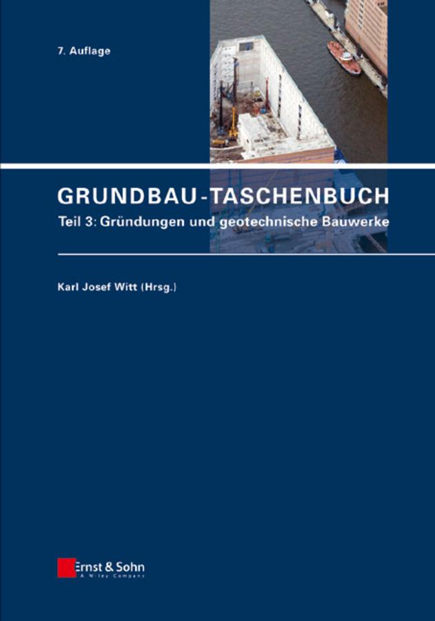 Karl Witt Josef Grundbau-Taschenbuch, Teil 3. Gründungen und geotechnische Bauwerke aresa ar 1701 кухонный комбайн