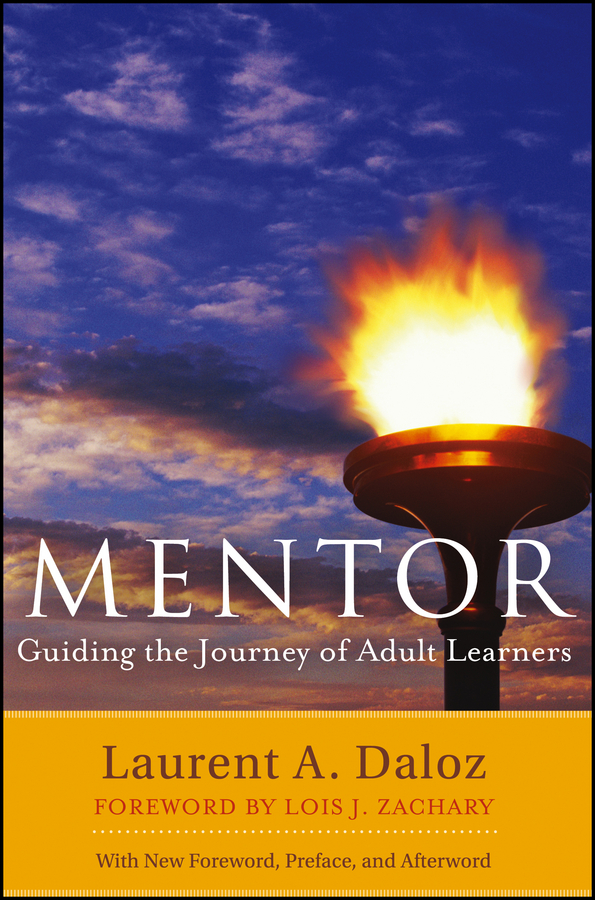 Laurent Daloz A. Mentor. Guiding the Journey of Adult Learners (with New Foreword, Introduction, and Afterword) journey to the center of the earth