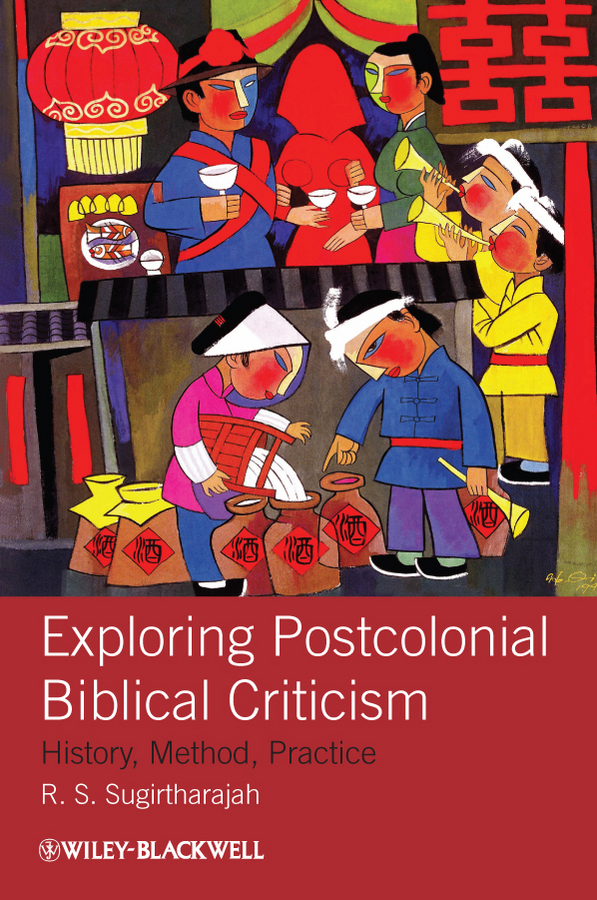R. Sugirtharajah S. Exploring Postcolonial Biblical Criticism. History, Method, Practice translation criticism and news localization