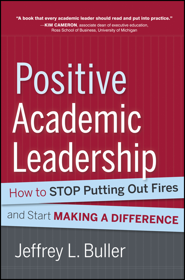 Jeffrey L. Buller Positive Academic Leadership. How to Stop Putting Out Fires and Start Making a Difference peace education at the national university of rwanda