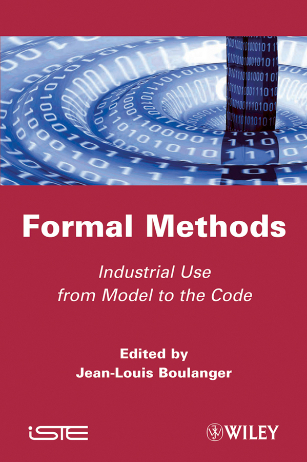 Jean-Louis  Boulanger Formal Methods. Industrial Use from Model to the Code instrumental methods in the authentication of cultural heritage