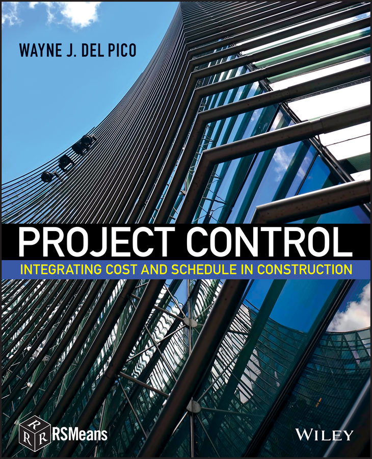 Wayne J. Del Pico Project Control. Integrating Cost and Schedule in Construction david r pierce jr project scheduling and management for construction