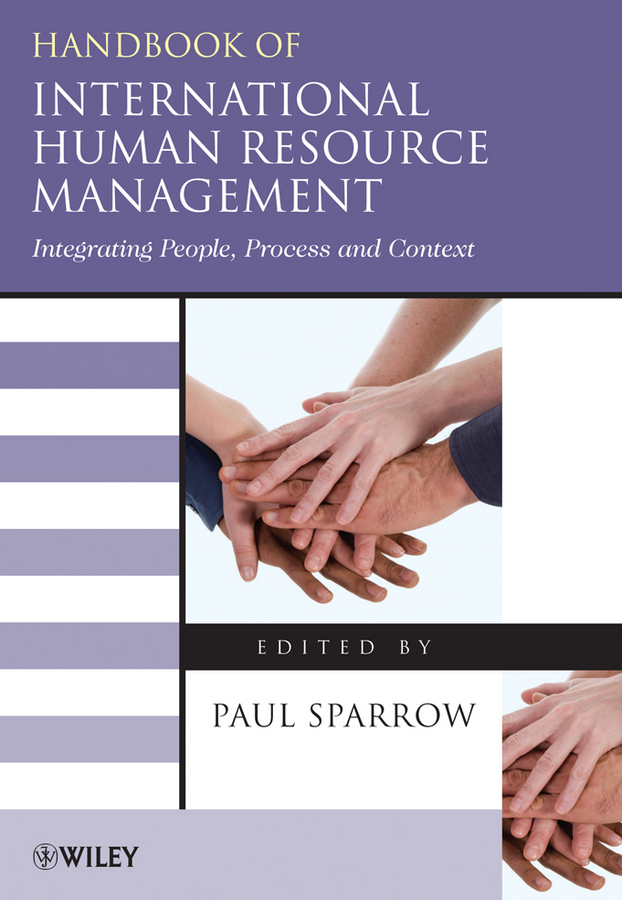 Paul  Sparrow Handbook of International Human Resource Management. Integrating People, Process, and Context paul a  samuelson the price of