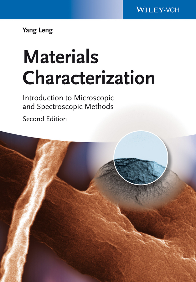 Yang  Leng Materials Characterization. Introduction to Microscopic and Spectroscopic Methods fundamentals of physics extended 9th edition international student version with wileyplus set