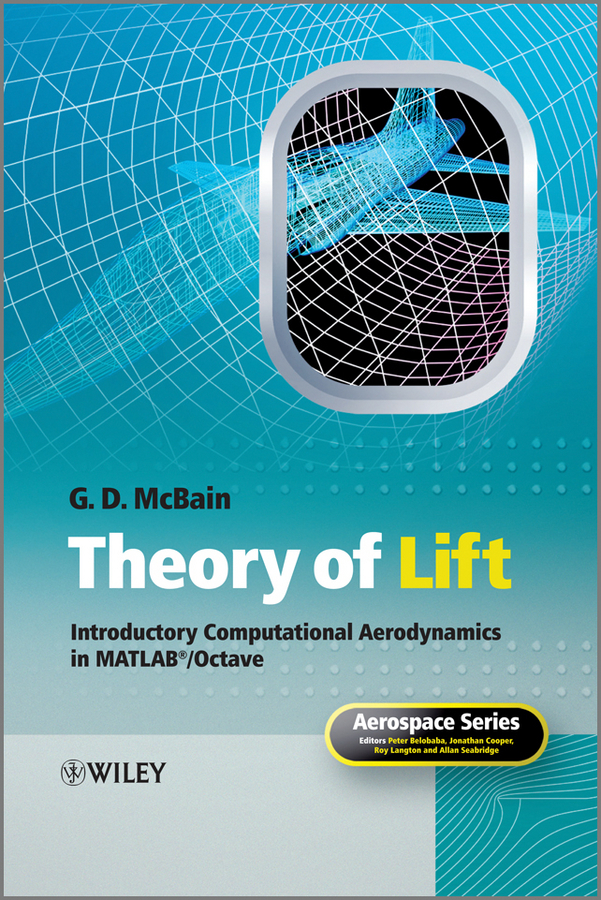 G. McBain D. Theory of Lift. Introductory Computational Aerodynamics in MATLAB/Octave culinary calculations