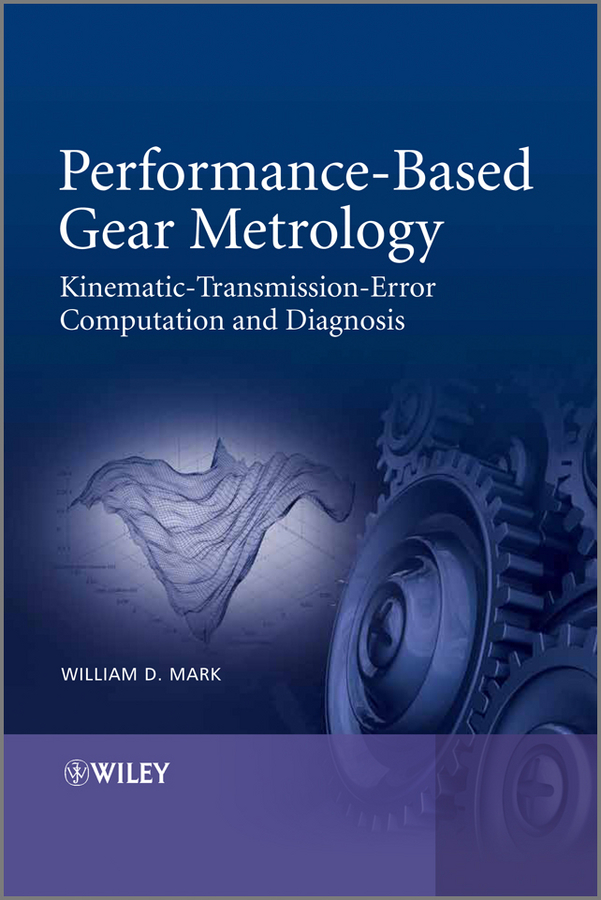 William Mark D. Performance-Based Gear Metrology. Kinematic - Transmission - Error Computation and Diagnosis william hogarth aestheticism in art