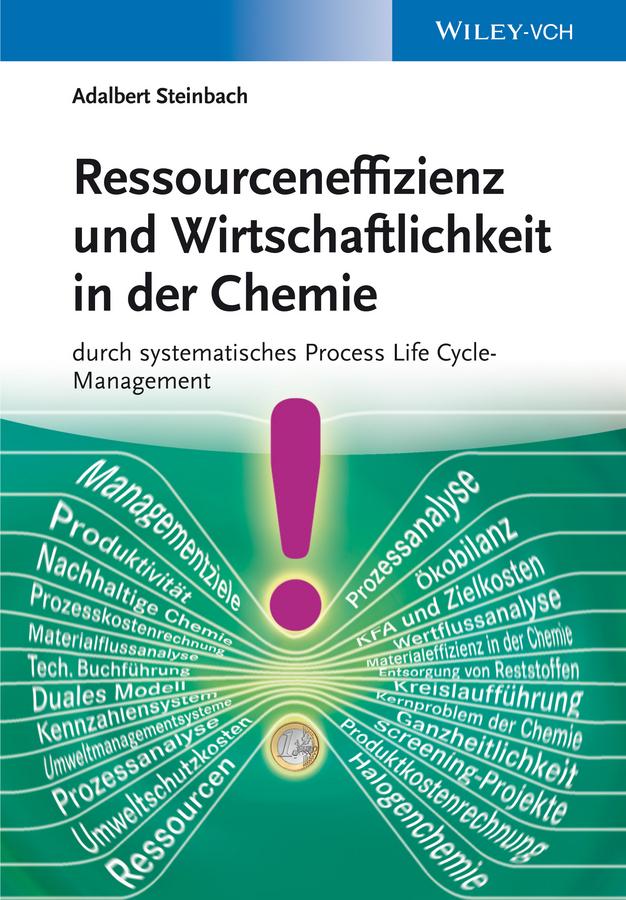 Adalbert Steinbach Ressourceneffizienz und Wirtschaftlichkeit in der Chemie durch systematische Material. Kosten und Wertflussanalysen ISBN: 9783527676088 a stein preussen in den jahren der leiden und der erhebung