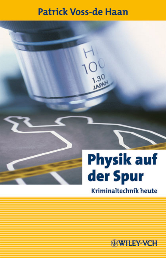 Patrick Haan Voss-de Physik auf der Spur. Kriminaltechnik heute linacre adrian wildlife dna analysis applications in forensic science